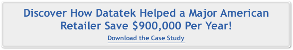 Discover how Datatek helped a Major American Retailer save $900,000 per year - download the case study!
